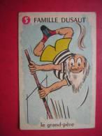 UNE SEULE  CARTE DE JEUX DES SEPT FAMILLES  LA N°  6  FAMILLE DUSAUT LE GRAND PERE - Jeux De Société