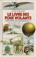 Le Livre Des Fous Volants - Gallimard - Aviation - Aviateur - Avion