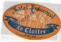étiquette Ancienne Hotel Provençal Le Cloitre Arles Collection D´étiquettes - Etiquettes D'hotels