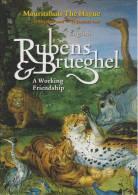 Brochure / Broschüre About The Exhibition 'Rubens & Brueghel. A Working Friendship' In 2006-2007 - Kunstkritiek-en Geschiedenis