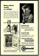 Reklame Werbeanzeige 1956 ,  Bauknecht Mixer Und Kühlschränke - Meine Mutti Macht Es Richtig - Wissenschaft & Technik