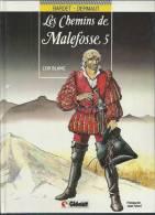 """LES CHEMINS DE MALEFOSSE  """" L'OR BLANC """" -  DERMAUT / BARDET -  E.O. NOVEMBRE 1988  GLENAT - Chemins De Malefosse, Les"""