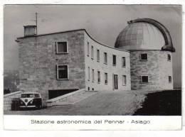 VICENZA - ASIAGO - STAZIONE ASTRONOMICA DEL PENNAR - Vicenza