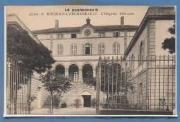 03 - BOURBON L´ARCHAMBAULT -- L´Hôpital Militaire - Bourbon L'Archambault
