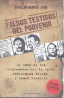 FALSOS TESTIGOS DEL PORVENIR - BRAULIO GARCIA JAEN - EL CASO DE DOS CONDENADOS POR LA CARA ABDERRAZAK MOUNIB Y AHMED TOM