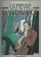 """LES CITES OBSCURES  """" LA FIEVRE D´VRBICANDE """" -  SCHUITEN / PEETERS -  E.O. JANVIER 1985  CASTERMAN - Cités Obscures, Les"""
