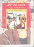 DESPACIO ESCUELA - LA VIDA EMPIEZA CON A - NELLY FERNANDEZ TISCORNIA - CANTARO EDITORES GUION GUIONES - Theatre