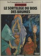 """LES COMPAGNONS DU CREPUSCULE  """" LE SORTILEGE DU BOIS DES BRUMES """" -  BOURGEON -  E.O.  FEVRIER 1984  CASTERMAN - Compagnons Du Crépuscule, Les"""
