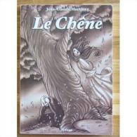 Le Chene °°° Jean Claude Martinez - Auteurs Français