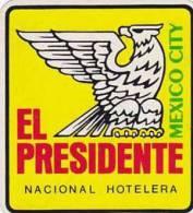MEXICO MEXICO CITY HOTEL EL PRESIDENTE VINTAGE LUGGAGE LABEL - Hotel Labels