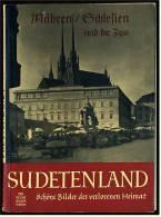 Sudetenland Mähren Schlesien  -  96 Bilder Der Verlorenen Heimat  -  Von Ca. 1960 - Reiseführer