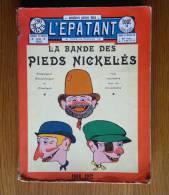 Album BD L´Epatant 1908/1912 - La Bande Des Pieds Nickelés - Edition: 1972 - Forton - Pieds Nickelés, Les