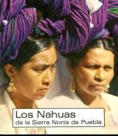 Mexique Los Nahuas De La Sierra Norte De Puebla - Culture