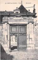 CREPY EN VALOIS. Porte Saint Joseph. - Crepy En Valois