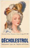 SERIE DES COIFFURES FRANCAISES A TRAVERS LES AGES N°5 1780 DECHOLESTROL ETS PHARMACEUTIQUES M. ET P. LEDENT PHARMACIENS - Advertising