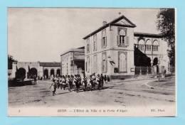 ALGERIE - SETIF  - L´hôtel De Ville Et La Porte D´Alger Très Animé Par Groupe De Tirailleurs En 1916 - Setif