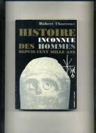 - HISTOIRE INCONNUE DES HOMMES DEPUIS CENT MILLE ANS  . PAR R. CHARROUX .  ROBERT LAFFONT 1971 . - Esotérisme