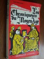 LES CHRONIQUEURS AU MOYEN ÂGE 1957 Fernand LANORE Jules HASSELMANN Illustrations DIMPRE - Histoire