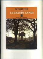 - ECOMUSEE DE LA GRANDE LANDE . GUIDE DU VISITEUR 1980 . - Aquitaine