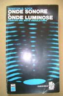 PBR/32 Winston E.Kock ONDE SONORE E ONDE LUMINOSE Principi Moto Ondulatorio Zanichelli 1966 - Libri & Schemi
