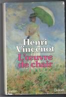 L 'oeuvre De Chair ,Henri Vincenot 1984 - Autres