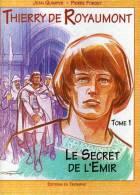 Le Secret De L émir   Tome 1  Et  2   Thierry De Royaumont - Lotti E Stock Libri