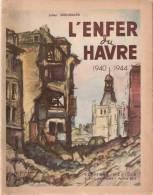 L ENFER DU HAVRE GUERRE 1940 1944 OCCUPATION BOMBARDEMENT LIBERATION  TEMOIGNAGES - 1939-45
