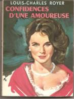 Louis-Charles ROYER . -  CONFIDENCES D'UNE AMOUREUSE  . ANNEE 1962 - EDITIONS RABELAIS Avec Dédicace De L'auteur - Livres, BD, Revues