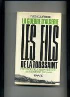 - LES FILS DE LA TOUSSAINT . LA GUERRE D´ALGERIE . FAYARD 1969  . - Bücher