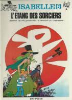 """ISABELLE  """" L'ETANG DES SORCIERS """"    - WILL / FRANQUIN / DELPORTE - E.O.  1981  DUPUIS - Isabelle"""