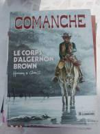 EO COMANCHE  T10 LE CORPS D'ALGERNON BROWN    HERMANN    GREG   LE LOMBART - Comanche