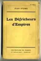 Empire Colonial Jean D'ESME  Les Défricheurs D'Empires 1937 - 1901-1940