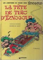 "IZNOGOUD  "" LA TETE DE TURC D'IZNOGOUD ""    - GOSCINNY / TABARY - E.O.  4 ème Trimestre 1975  DARGAUD - Iznogoud"