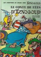 "IZNOGOUD  "" LE CONTE DE FEES D´IZNOGOUD ? ""   - GOSCINNY / TABARY - E.O.  1976  DARGAUD - Iznogoud"