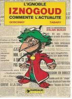 "IZNOGOUD  "" L'IGNOBLE IZNOGOUD COMMENTE L'ACTUALITE ""   - GOSCINNY / TABARY - E.O.   1976  DARGAUD - Iznogoud"