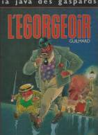 """LA JAVA DES GASPARDS  """" L'EGORGEOIR """" - GUILMARD - E.O.   AVRIL 1990  VENTS D'OUEST - Non Classificati"""