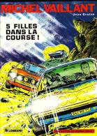 """Jean Graton - Michel Vaillant -  """" 5 Filles Dans La Course """"  - Éditions Du Lombard - ( 1983 ) . - Michel Vaillant"""
