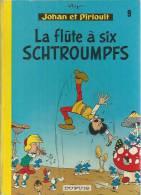 """JOHAN ET PIRLOUIT  """" LA FLUTE A SIX SCHTROUMPFS """"  - PEYO  - E.O.  1974  DUPUIS - Johan Et Pirlouit"""