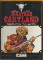 "JONATHAN CARTLAND  "" DERNIER CONVOI POUR L´OREGON ""  - HARLE / BLANC-DUMONT  - E.O.  1976 DARGAUD - Jonathan Cartland"