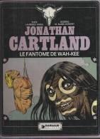 "JONATHAN CARTLAND  "" LE FANTOME DE WAH-KEE ""  - HARLE / BLANC-DUMONT  - E.O.  1977  DARGAUD - Jonathan Cartland"