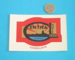 HOTEL CENTRAL  -  Zemun ( Serbia - Ex Yugoslavia ) * Vintage Hotel Label - Hotelaufkleber