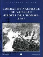 Cornou & Jonin Combat Et Naufrage  Du Vaisseau Droits De L'homme 1797  Editions Sked 1997 - Storia