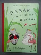 Album Babar Hachette - Laurent De Brunhoff - BABAR Dans L'Ile Aux  Oiseaux  - Février 1990 - Livres, BD, Revues