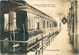 CPM - 60 - Forêt De COMPIEGNE - Clairière De L'Armistice - Le Wagon Du Maréchal Foch Où Fu Signé L'Armistice Le 11.11.18 - Compiegne
