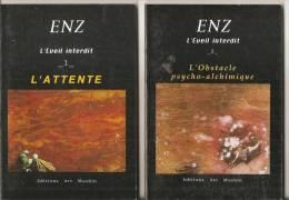ENZ …..1 - L EVEIL INTERDIT 6 2 - L OBSTACLE PSYCHO.ALCHIMIQUE PAR ENZ . ARTISTE PEINTRE . SCULPTEUR . ECRIVAIN - Art