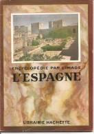 L'ESPAGNE . ENCYCLOPEDIE PAR L IMAGE – ANNEE 1953 - Encyclopédies