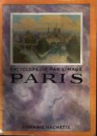 PARIS  - ENCYCLOPEDIE PAR L IMAGE – Année 1952 - Encyclopedias