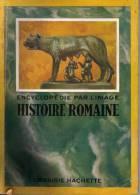 HISTOIRE ROMAINE - ENCYCLOPEDIE PAR L IMAGE  - Année 1951 - Encyclopedias