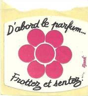 Etiquette Parfum Réf.052. D'abord Le Parfum... Frottez Et Sentez ! - Etiquettes