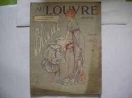 AU LOUVRE CATALOGUE BLANC JANVIER 1912  40 Pages - Publicités